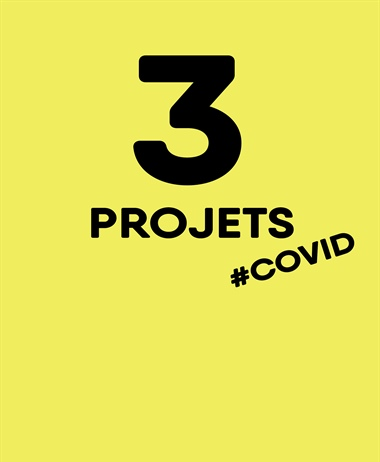 3 projets COVID, 3 questions à...